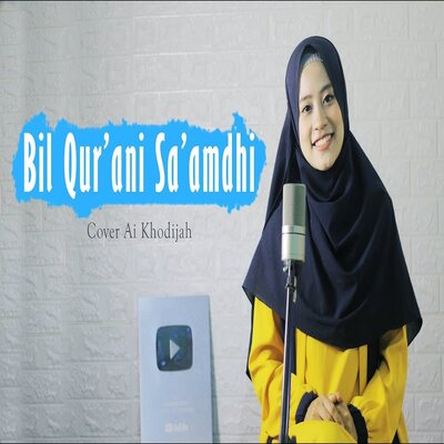 Cover Album Ai Khodijah - Bil Qurani Saamdhi (Cover) Mp3