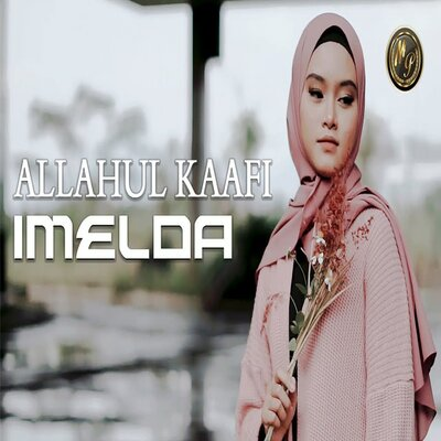 Cover Album Imelda - Allahul Kaafi Mp3