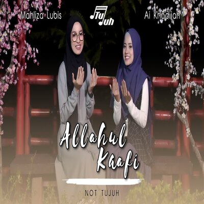 Cover Album Not Tujuh - Allahul Kaafi Feat Ai Khodijah (Cover) Mp3